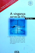Vinganca Serve-se Fria Vingança Serve-se Fria